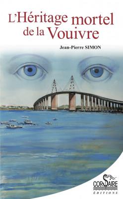 L'HÉRITAGE MORTEL DE LA VOUIVRE - Jean-Pierre SIMON