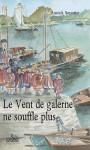 LE VENT DE GALERNE NE SOUFFLE PLUS Epub - A. SÉNOTIER