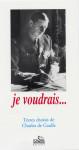 JE VOUDRAIS - Charles DE GAULLE