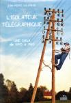 L'ISOLATEUR TÉLÉGRAPHIQUE - Jean-Pierre VOLATRON