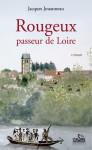 ROUGEUX, PASSEUR DE LOIRE - Jacques JOUANNEAU