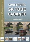 CONSTRUIRE SA TOUE CABANÉE - Christian MÉON