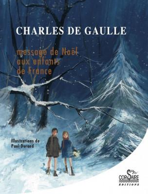 MESSAGE DE NOËL AUX ENFANTS DE FRANCE - Charles DE GAULLE