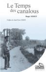 LE TEMPS DES CANALOUS Ebook - Roger SEMET