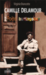 CAMILLE DELAMOUR, POÈTE BERLINGOTIER Ebook - V. BRANCOTTE