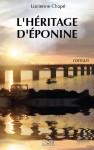 L'HÉRITAGE D'ÉPONINE - Lucienne CHAPÉ