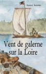VENT DE GALERNE SUR LA LOIRE - Annick SÉNOTIER