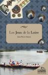 LES JEUX DE LA LOIRE - Jean-Pierre SIMON
