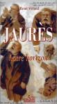 JAURÈS, NOTRE HORIZON - René VÉRARD