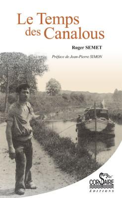 LE TEMPS DES CANALOUS - Roger SEMET