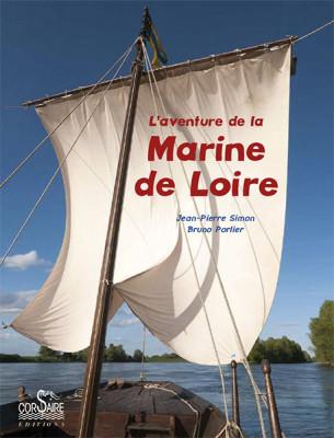 L'AVENTURE DE LA MARINE DE LOIRE - Jean-Pierre SIMON / Bruno PORLIER