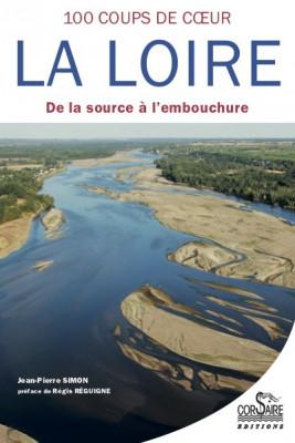 LA LOIRE, CENT COUPS DE CŒUR  - Jean-Pierre SIMON