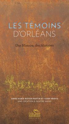 LES TÉMOINS D'ORLÉANS - Anne-Marie PANTIN, Yann HERVIS