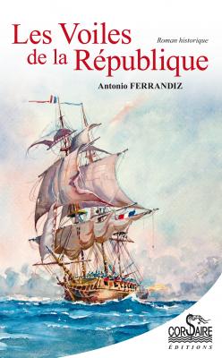 LES VOILES DE LA RÉPUBLIQUE - Antonio FERRANDIZ
