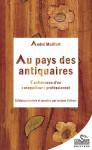AU PAYS DES ANTIQUAIRES - André MAILFERT